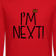 Design ~ I'm Next Crown men sweatshirt