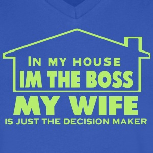 IN MY HOUSE I'M THE BOSS MY WIFE T-Shirts - Men's V-Neck T-Shirt by Canvas