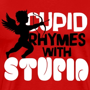 Cupid rhymes with stupid T-Shirts - Men's Premium T-Shirt