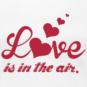 Love is in the air Women's T-Shirts - Women's Premium T-Shirt
