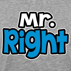 Mr. right T-Shirts