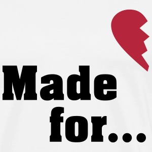 Made for each other - partner shirt T-Shirts - Men's Premium T-Shirt