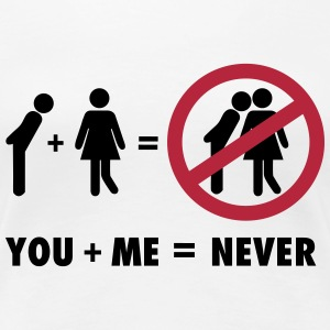 You + Me = never Women's T-Shirts - Women's Premium T-Shirt