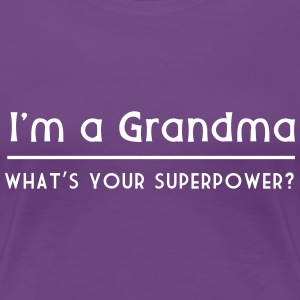 I'm a grandma. What's your superpower Women's T-Shirts - Women's Premium T-Shirt