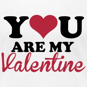 You are my valentine T-shirts - T-shirt premium pour femmes