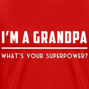 I'm a grandpa. What's your superpower T-Shirts - Men's Premium T-Shirt