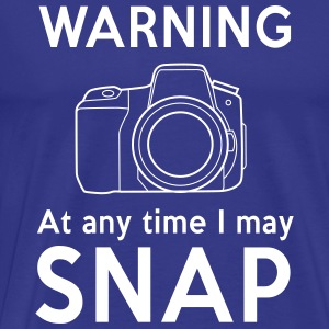 Warning. At any time I may snap T-Shirts - Men's Premium T-Shirt
