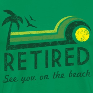 Retired. See you on the beach T-Shirts - Men's Premium T-Shirt