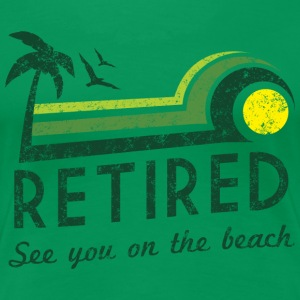 Retired. See you on the beach Women's T-Shirts - Women's Premium T-Shirt