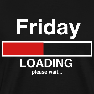 Friday loading please wait T-Shirts - Men's Premium T-Shirt
