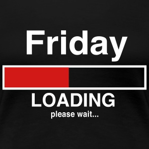 Friday loading please wait Women's T-Shirts - Women's Premium T-Shirt