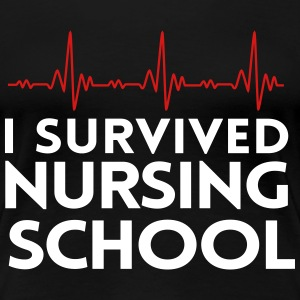 Nurse Shirt - I survived nursing school Women's T-Shirts - Women's Premium T-Shirt