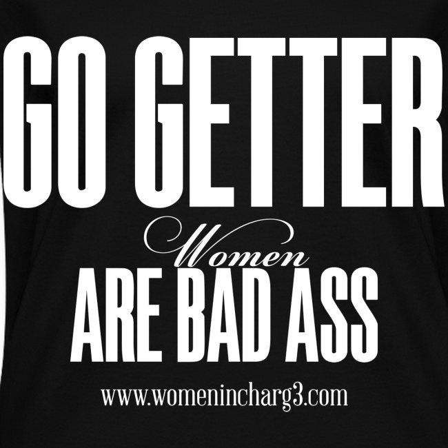 Go Getter Are Bad Ass Women T-shirt