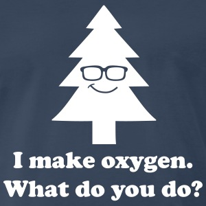 I make oxygen what do you do T-Shirts - Men's Premium T-Shirt