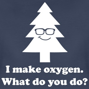I make oxygen what do you do Women's T-Shirts - Women's Premium T-Shirt