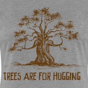 Trees are for Hugging Women's T-Shirts - Women's Premium T-Shirt