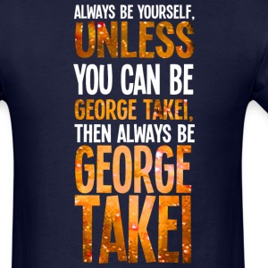 Nerdgasm Always Be Yourself Unless  - Men's T-Shirt