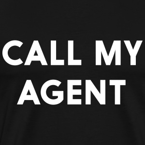 Call my agent T-Shirts - Men's Premium T-Shirt