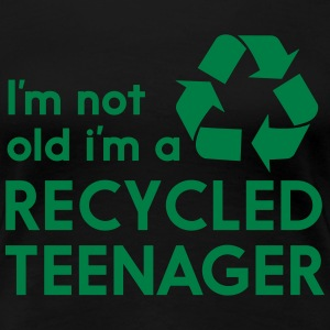 I'm not old I'm a recycled teenager Women's T-Shirts - Women's Premium T-Shirt