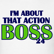Design ~ I'm About That Action Boss Lynch Shirt