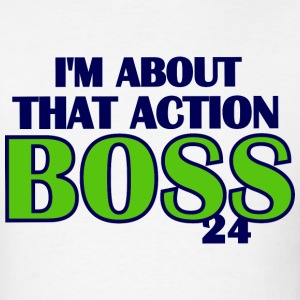 I'm About That Action Boss Lynch Shirt - Men's T-Shirt