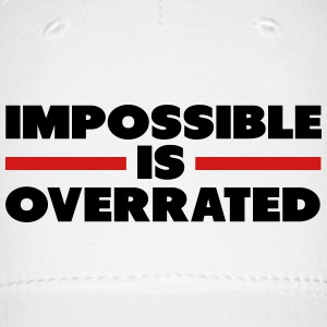 Impossible Is Overrated Caps - Baseball Cap