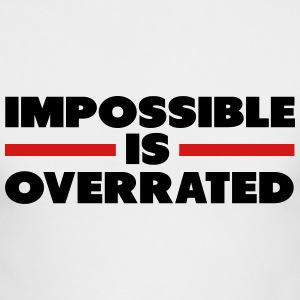 Impossible Is Overrated Long Sleeve Shirts - Men's Long Sleeve T-Shirt by Next Level