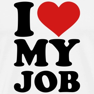 I love my job T-Shirts - Men's Premium T-Shirt