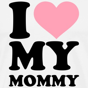 I love my Mommy T-Shirts - Men's Premium T-Shirt