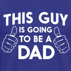 This guy is going to be a dad T-Shirts