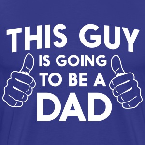 This guy is going to be a dad T-Shirts - Men's Premium T-Shirt