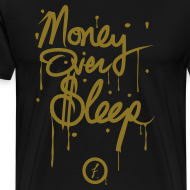 Design ~ Money Over Sleep [metallic gold]
