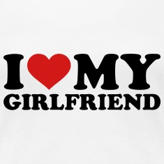 I love my girlfriend Women's T-Shirts