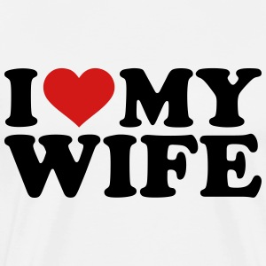 I love my wife T-Shirts - Men's Premium T-Shirt