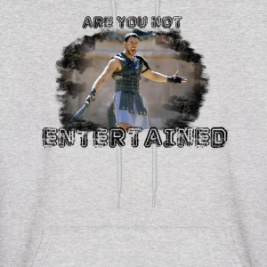 Are You Not Entertained? - Men's Hoodie