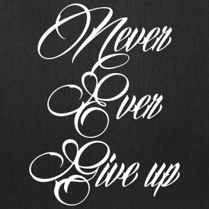 never ever give up Bags & backpacks - Tote Bag