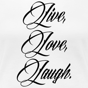 Live Love Laugh Women's T-Shirts - Women's Premium T-Shirt