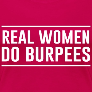 Real women do burpees Women's T-Shirts - Women's Premium T-Shirt