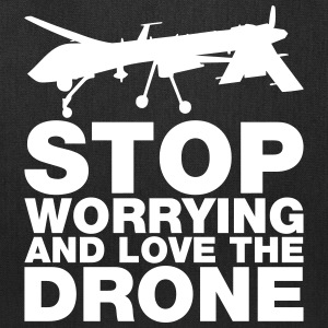 Stop Worrying and Love the Drone Bags & backpacks - Tote Bag