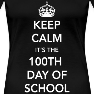 Keep calm it's the 100th day of school Women's T-Shirts - Women's Premium T-Shirt