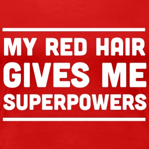 Red hair gives me superpowers Women's T-Shirts - Women's Premium T-Shirt