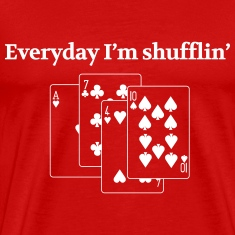 Everyday I'm shuffling T-Shirts