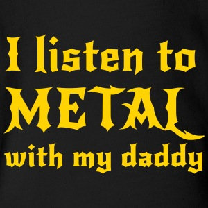 I listen to metal with my daddy Baby & Toddler Shirts - Short Sleeve Baby Bodysuit