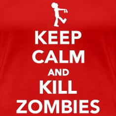Keep calm and kill zombies Women's T-Shirts