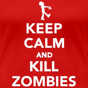 Keep calm and kill zombies Women's T-Shirts - Women's Premium T-Shirt