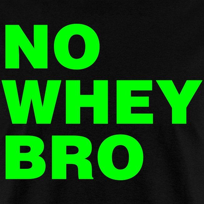 No Whey Bro Shirt
