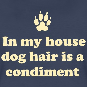 In my house dog hair is a condiment Women's T-Shirts - Women's Premium T-Shirt