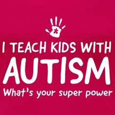 I teach kids with autism. What's your superpower Women's T-Shirts