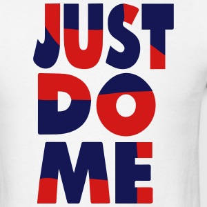 JUST DO ME T-Shirts - Men's T-Shirt