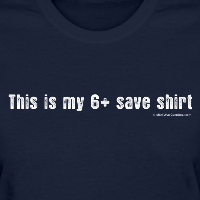 (Women) This is my 6+ save shirt